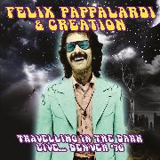 PAPPALARDI, FELIX -& CREATION- - TRAVELLING IN THE DARK: LIVE... DENVER '76