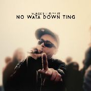 MUNGO'S HI FI FT. YT - NO WATA DOWN THING