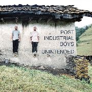 POST INDUSTRIAL BOYS - UNINTENDED