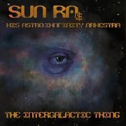 SUN RA & HIS ASTRO IHNFINITY ARKESTRA - THE INTERGALACTIC THING (2LP)
