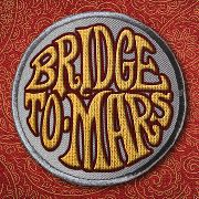 BRIDGE TO MARS - BRIDGE TO MARS