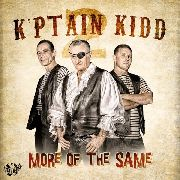 K'PTAIN KIDD - MORE OF THE SAME