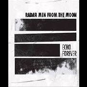 RADAR MEN FROM THE MOON - ECHO FOREVER