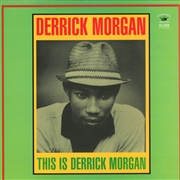 MORGAN, DERRICK - THIS IS DERRICK MORGAN