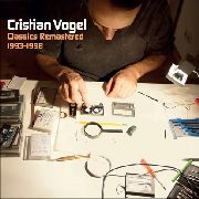 VOGEL, CRISTIAN - CLASSICS REMASTERED 1993-1998 (2CD)