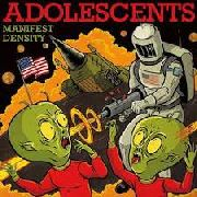 ADOLESCENTS - MANIFEST DESTINY