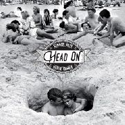 HEAD ON - SUMMER DAYS