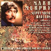 MURPHY, MARK -FT. LARRY CORYELL & ART FARMER- - SEPTEMBER BALLADS