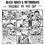 BLACK RANDY & THE METROSQUAD - TROUBLE AT THE CUP/LONER WITH A... (SPAIN)