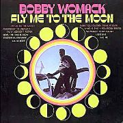 WOMACK, BOBBY - FLY ME TO THE MOON