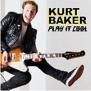 BAKER, KURT - PLAY IT COOL