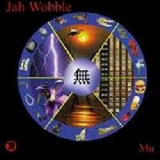 JAH WOBBLE - MU (2LP)