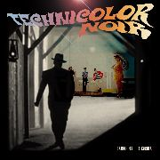 TECHNICOLOR NOIR - DANGER ON THE CORNER/DANCE CICADA