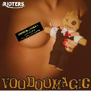 RIOTERS - VOODOOMAGIC