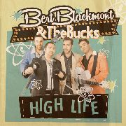 "BLACKMONT, BERT -& THE BUCKS- - HIGH LIFE (+7"")"