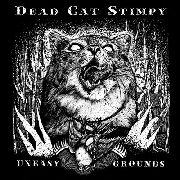 DEAD CAT STIMPY - UNEASY GROUNDS (+CD)