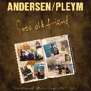 ANDERSEN/PLEYM - GOOD OLD FRIEND