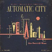 "AUTOMATIC CITY - ONE BATCH OF THE BLUES (10"")"