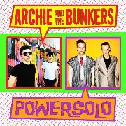 ARCHIE & THE BUNKERS/POWERSOLO - SPLIT SINGLE