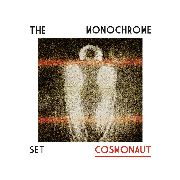 MONOCHROME SET - COSMONAUT (+CD)