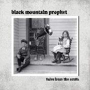 BLACK MOUNTAIN PROPHET - TALES FROM THE SOUTH