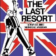 LAST RESORT - A WAY OF LIFE: SKINHEAD ANTHEMS (IT)