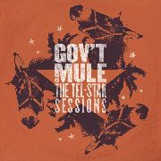 GOV'T MULE - TEL-STAR SESSIONS (2LP)