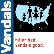 VANDALS - HITLER BAD, VANDALS GOOD