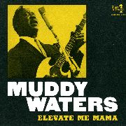 WATERS, MUDDY - ELEVATE ME MAMA