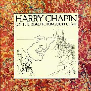 CHAPIN, HARRY - ON THE ROAD TO KINGDOM COME
