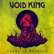 VOID KING - THERE IS NOTHING