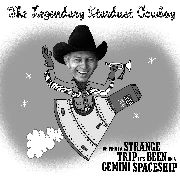 LEGENDARY STARDUST COWBOY - (COL) OH WHAT A STRANGE TRIP IT'S BEEN...