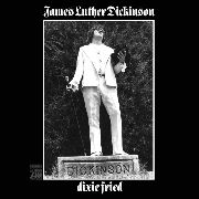 DICKINSON, JAMES LUTHER - DIXIE FRIED (2LP/USA)