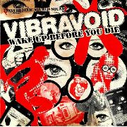 VIBRAVOID - WAKE UP BEFORE YOU DIE (NORMAL)