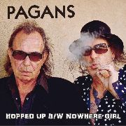 PAGANS - HOPPED UP/NOWHERE GIRL