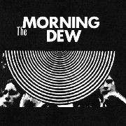 MORNING DEW - THE MORNING DEW (2LP)