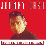CASH, JOHNNY - EARLY AND RARE: THE SUN STUDIO DEMOS 1955-1956