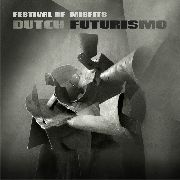 DUTCH FUTURISMO - FESTIVAL OF MISFITS