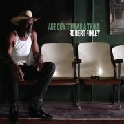 FINLEY, ROBERT - AGE DON'T MEAN A THING