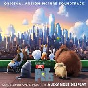 DESPLAT, ALEXANDRE - THE SECRET LIFE OF PETS O.S.T.