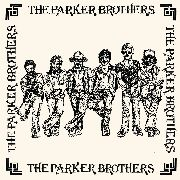 PARKER BROTHERS - THE PARKER BROTHERS