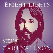 WILSON, CARL - BRIGHT LIGHTS: MY FATHER'S PLACE, NYC...