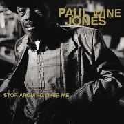 JONES, PAUL 'WINE' - STOP ARGUING OVER ME