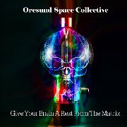ORESUND SPACE COLLECTIVE - (BLACK) GIVE YOUR BRAIN A REST... (2LP)