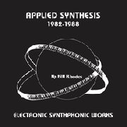 RHODES, BILL - APPLIED SYNTHESIS 1982-1988 (2LP)
