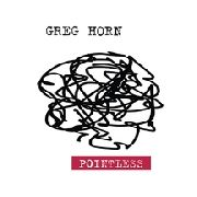HORN, GREG - POINTLESS
