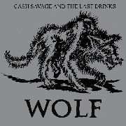 SAVAGE, CASH -& THE LAST DRINKS- - WOLF