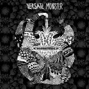 VERSATIL MONSTER - VERSATIL MONSTER