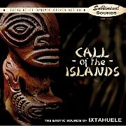 IXTAHUELE - CALL OF THE ISLANDS