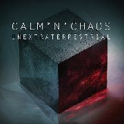 CALM'N'CHAOS - UNEXTRATERRESTRIAL